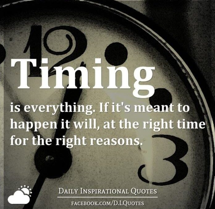 Right Timing, Always!